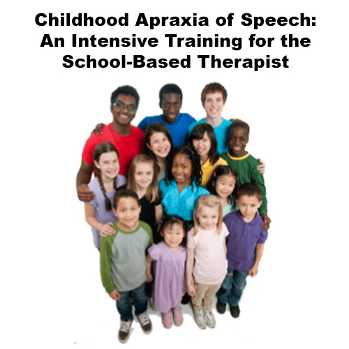 Childhood Apraxia of Speech Intensive Training for School Therapists