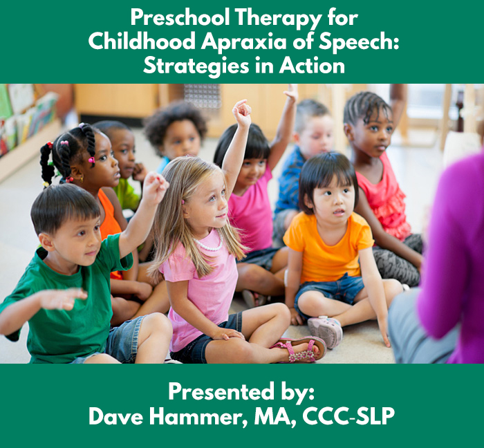 Preschool Therapy for Childhood Apraxia of Speech Strategies in Action