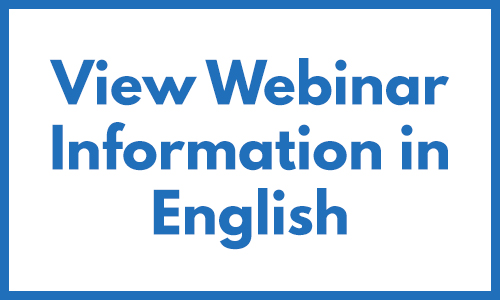 View Webinar Information in English